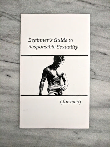 Beginner's Guide to Responsible Sexuality (for Men)