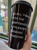 Do All Things with the Confidence of Ruth Bader Ginsburg Dissenting Travel Coffee Mug in Black and Dove Grey