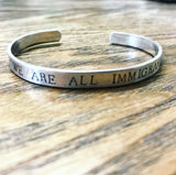 We Are All Immigrants Silver Hand Stamped Cuff Bracelet