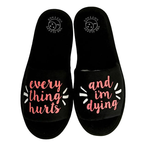 Everything Hurts and I'm Dying Slippers in Black