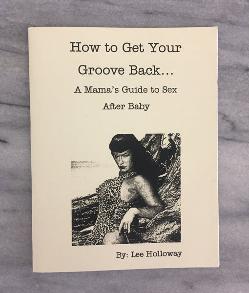 How to Get Your Groove Back... A Mama's Guide to Sex After Baby