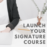Launch Your Signature Course™ 90 Day Program with Mariah Coz