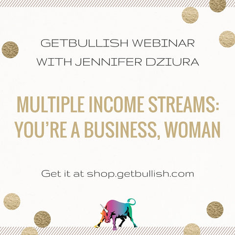 Webinar: Multiple Income Streams: You're a Business, Woman