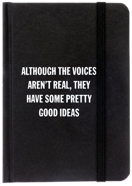 Although The Voices Aren't Real Notebook in Black and White
