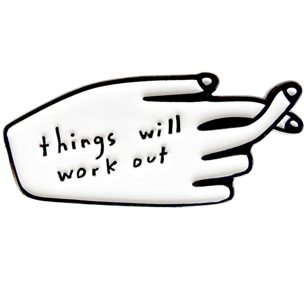 Fingers Crossed! Things Will Work Out Enamel Pin