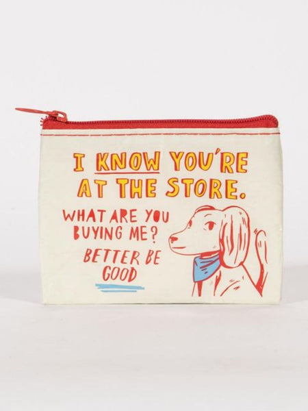 At The Store, What Are You Buying Me Doggie Recycled Material Cool Small/Mini Zip Coin/Change Purse/Bag/Pouch/Wallet