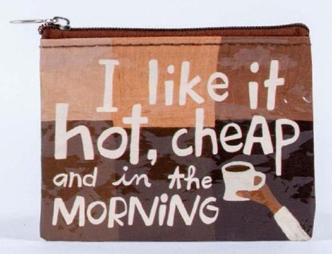 I Like It Hot, Cheap And In The Morning Coin Purse in Recycled Material