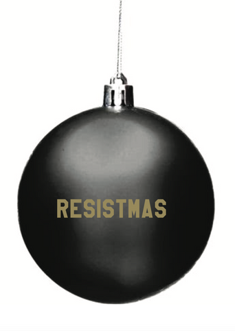 Resistmas Holiday / Christmas Ornament in Black