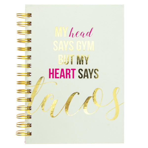 My Head Says Gym Buy My Heart Says Tacos Hard Cover Journal