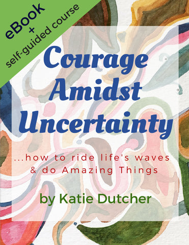 Self-Guided Course: Courage Amidst Uncertainty with Ebook by Katie Dutcher