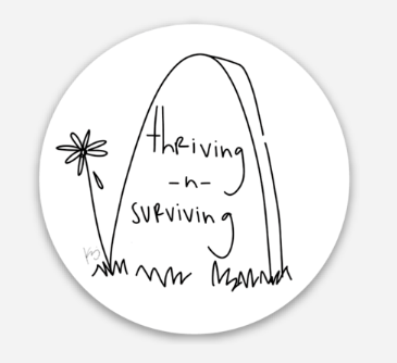 Thriving -n- Surviving Round Sticker | Durable Vinyl for Laptop, Car, Bike, Etc.