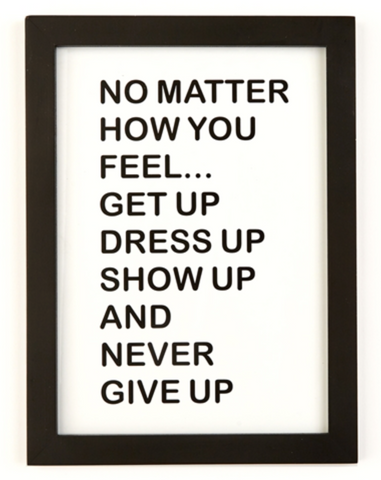 No Matter How You Feel Framed Wall Art in Black and White