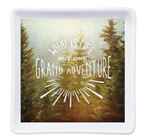 What is Life But One Grand Adventure Trinket Tray