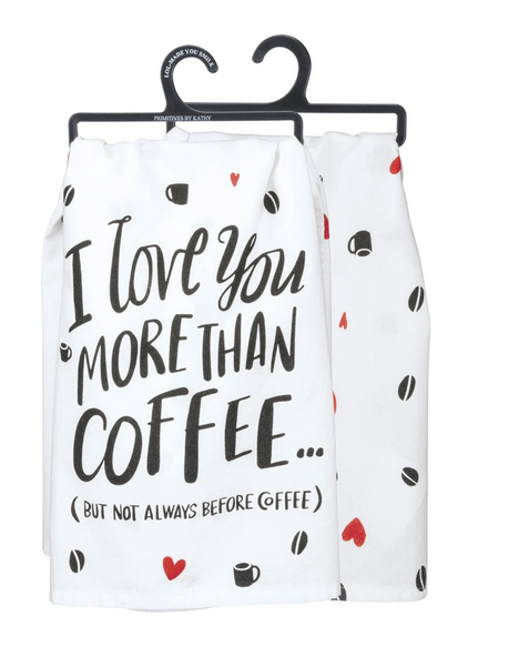 I Love You More Than Coffee Funny Snarky Dish Cloth Towel / Novelty Silly Tea Towels / Cute Hilarious Kitchen Hand Towel