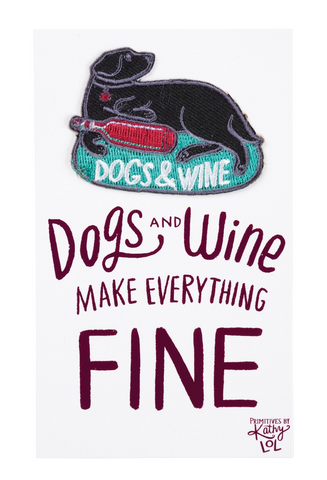 Dogs and Wine Make Everything Fine No-Sew Patch