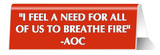 I Feel a Need for Us All to Breathe Fire - AOC Nameplate Desk Sign in Red