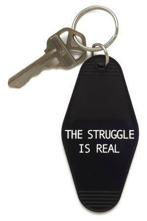 The Struggle Is Real Keychain