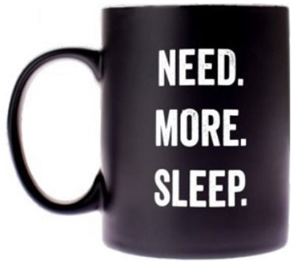 Need. More. Sleep. Snarky Novelty Coffee Mug, Unique/Sassy/Cute Ceramic Tea Mug With Funny Quote
