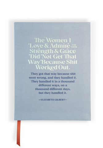 The Women I Love and Admire Cloth-Bound Journal | Elizabeth Gilbert Quote | Foil Stamping and Ribbon Marker