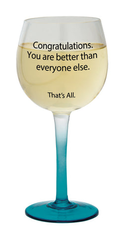 Copy of Congratulations - You Are Better Than Everyone Else Stemmed Wine Glass