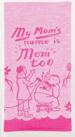 My Mom's Name Is Mom Too Woven Pink Funny Snarky Dish Cloth Towel / Novelty Silly Tea Towels / Cute Hilarious Unique Kitchen Hand Towel