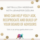 Webinar: Who Can Help You? Ask, Reciprocate, and Build Up Your Board of Advisors