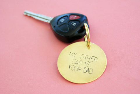 My Other Car Is Your Dad Stamped Brass Keychain