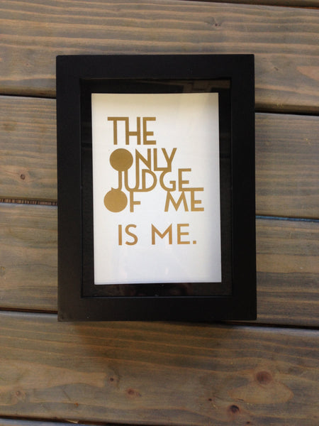 The Only Judge Of You Letterpress Desk Print in Gold
