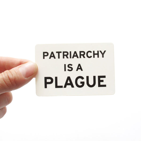 Patriarchy Is A Plague Sticker in Black and White