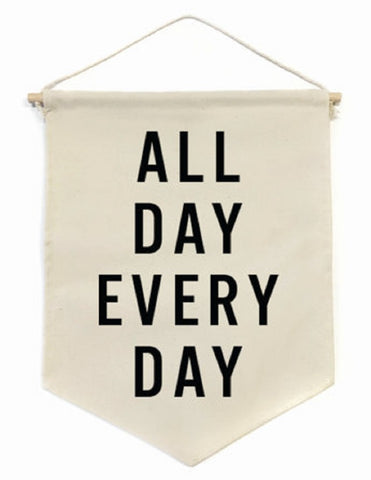 All Day Every Day Banner in White with Black Lettering