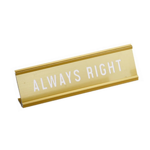 Always Right Engraved Nameplate in Metallic Gold
