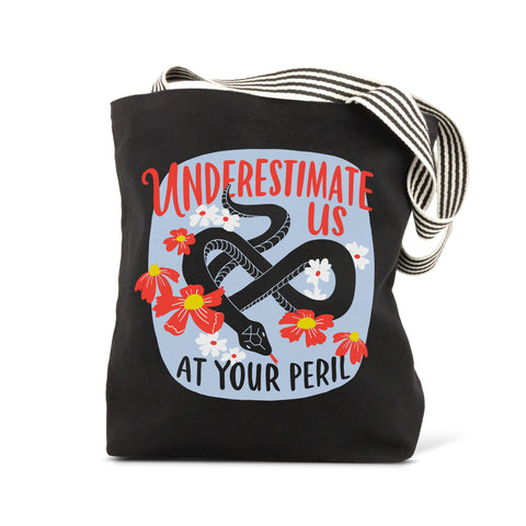 Underestimate Us At Your Peril Flowers & Snake Design Black Tote Bag