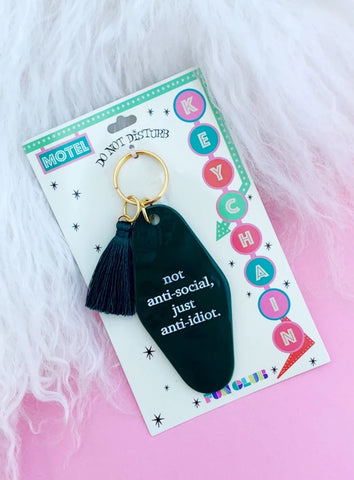 Not Anti-Social, Just Anti-Idiot Dark Green Keychain