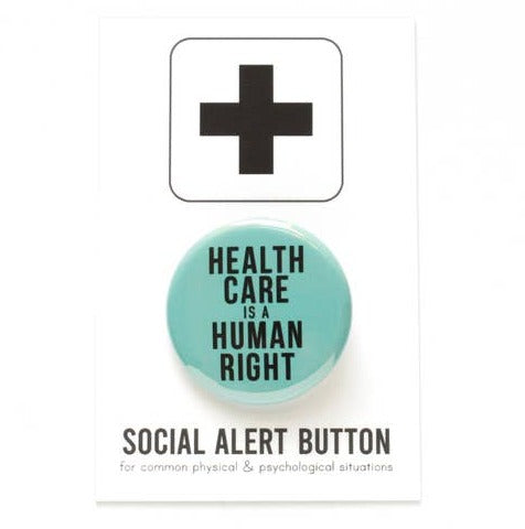 Healthcare Is a Human Right Pinback Button