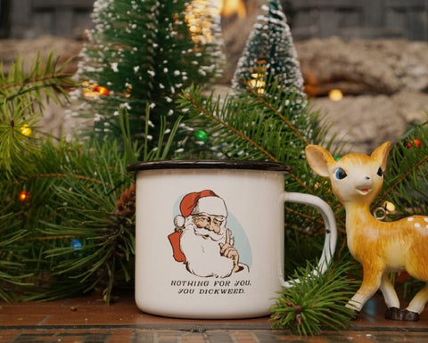 Nothing for You, Dickweed Rude Santa Mug