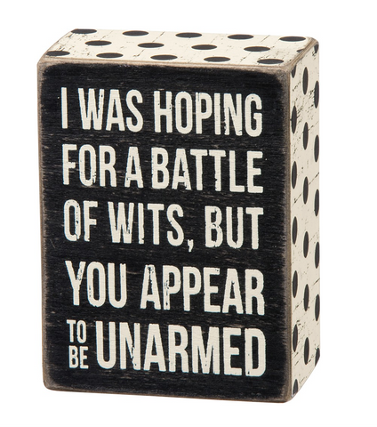 I Was Hoping for a Battle of Wits Mini Box Sign Snarky Home Decor in Wood