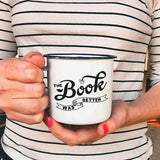 The Book Was Better Enamel Camping Coffee Mug in Black and White