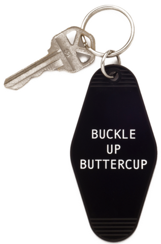 Buckle Up Buttercup Keychain in Black and White