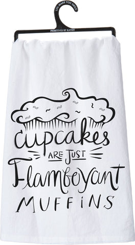 Cupcakes Are Just Flamboyant Muffins Dish Towel in White