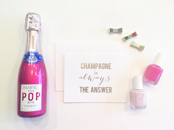 Champagne Is Always The Answer Card