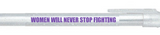 Women Will Never Stop Fighting Clear Sparkle Pen Pack - 6 Pens