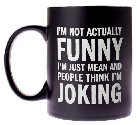 I'm Not Actually Funny Coffee Mug in Black and White