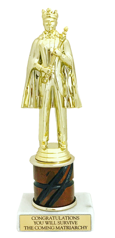Congratulations You Will Survive the Coming Matriarchy Trophy