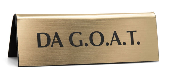 DA G.O.A.T. Metallic Gold Nameplate Desk Sign
