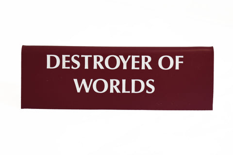Destroyer of Worlds Fuchsia Nameplate Desk Sign