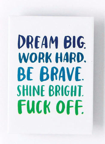 Dream Big / F*ck Off Magnet in Blues and Greens