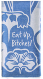 Eat Up Bitches Woven Dish Towel in Blue Floral
