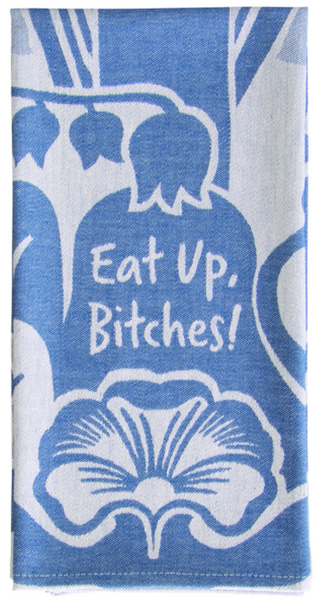 "Eat Up Bitches Woven Blue Floral Funny Sweary Snarky Dish Cloth Towel  | Soft Absorbent Jacquard | 100% Cotton Hand or Tea Towel 21"" x 28"""