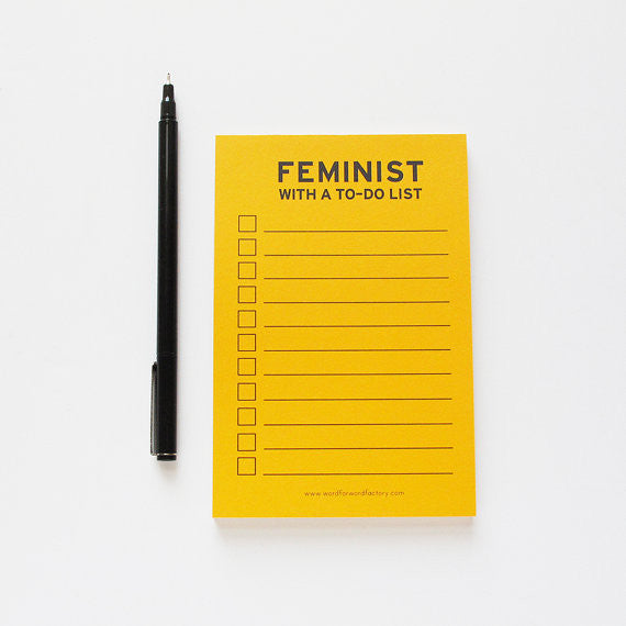 Feminist with a To Do List Note Pad