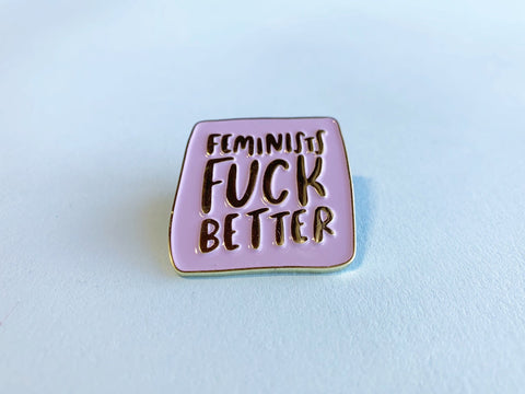Feminists Fuck Better Enamel Lapel Pin